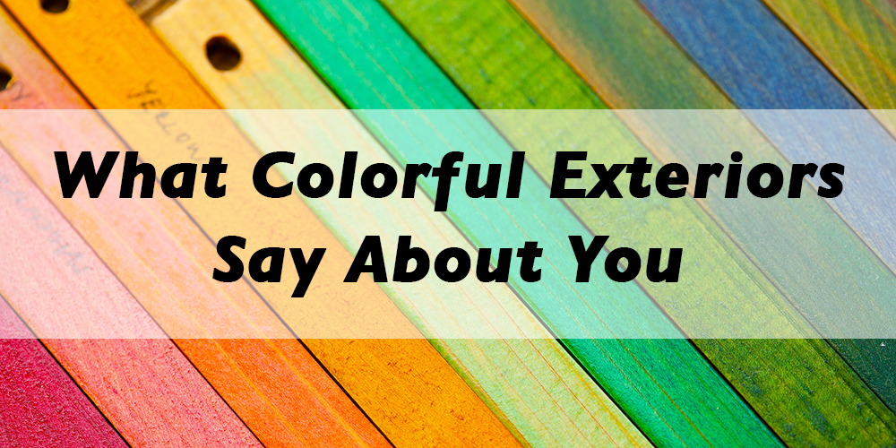 What Colorful Exteriors Say About You