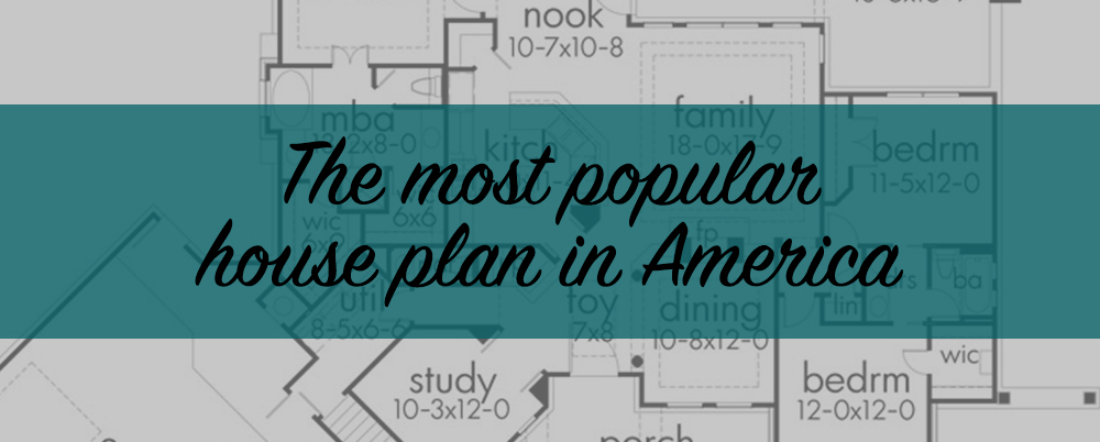 How does your dream home stack up to the best selling for Best selling house plans 2016